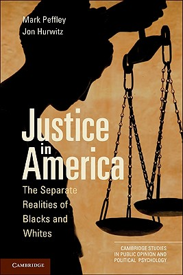 Justice in America By Peffley, Mark/ Hurwitz, Jon
