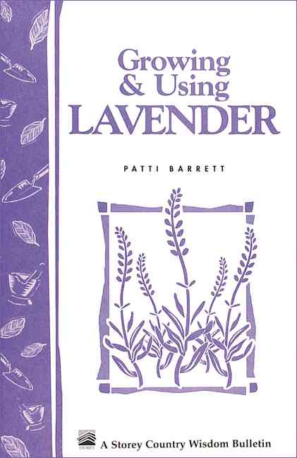 Growing and Using Lavender By Barrett, Patti